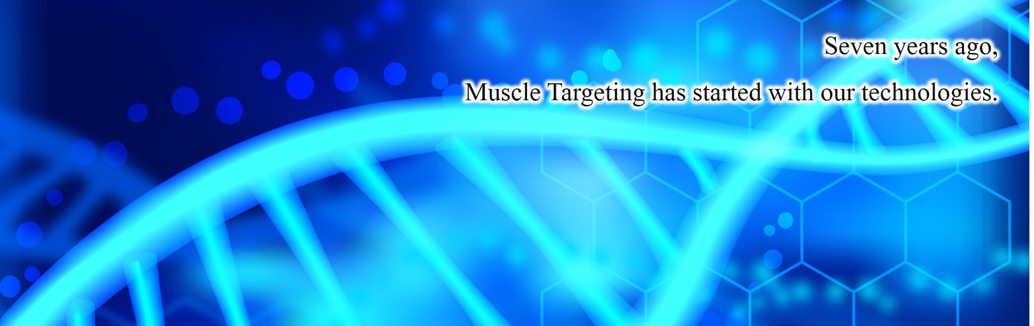 Seven years ago, Muscle Targeting has started with our technologies.
