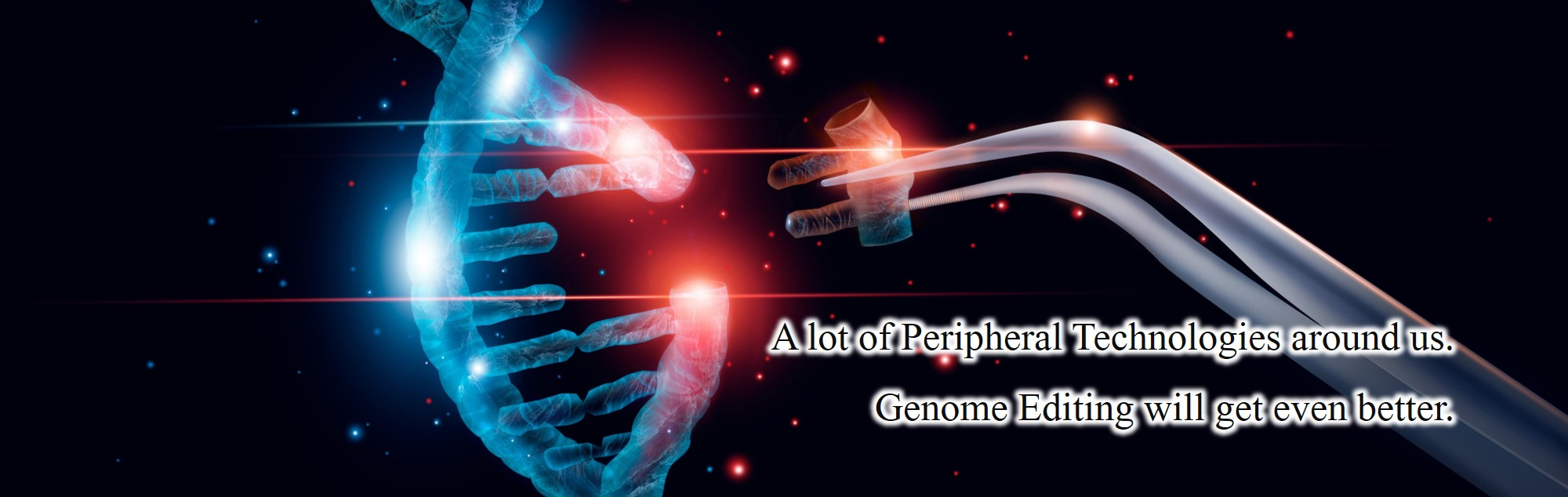 A lot of Peripheral Technologies around us. Genome Editing will get even better.